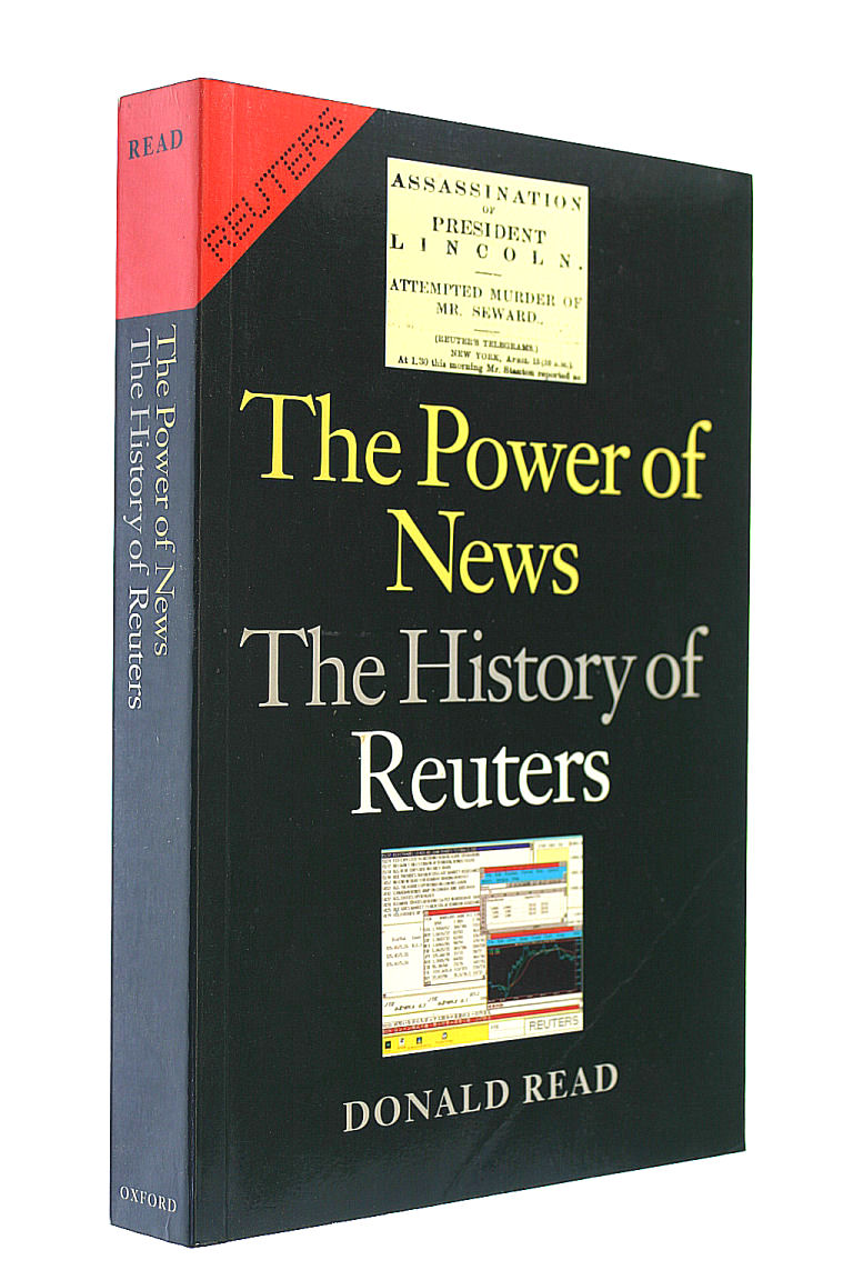 The Power of News: History of Reuters, 1849-1989, Read, Donald