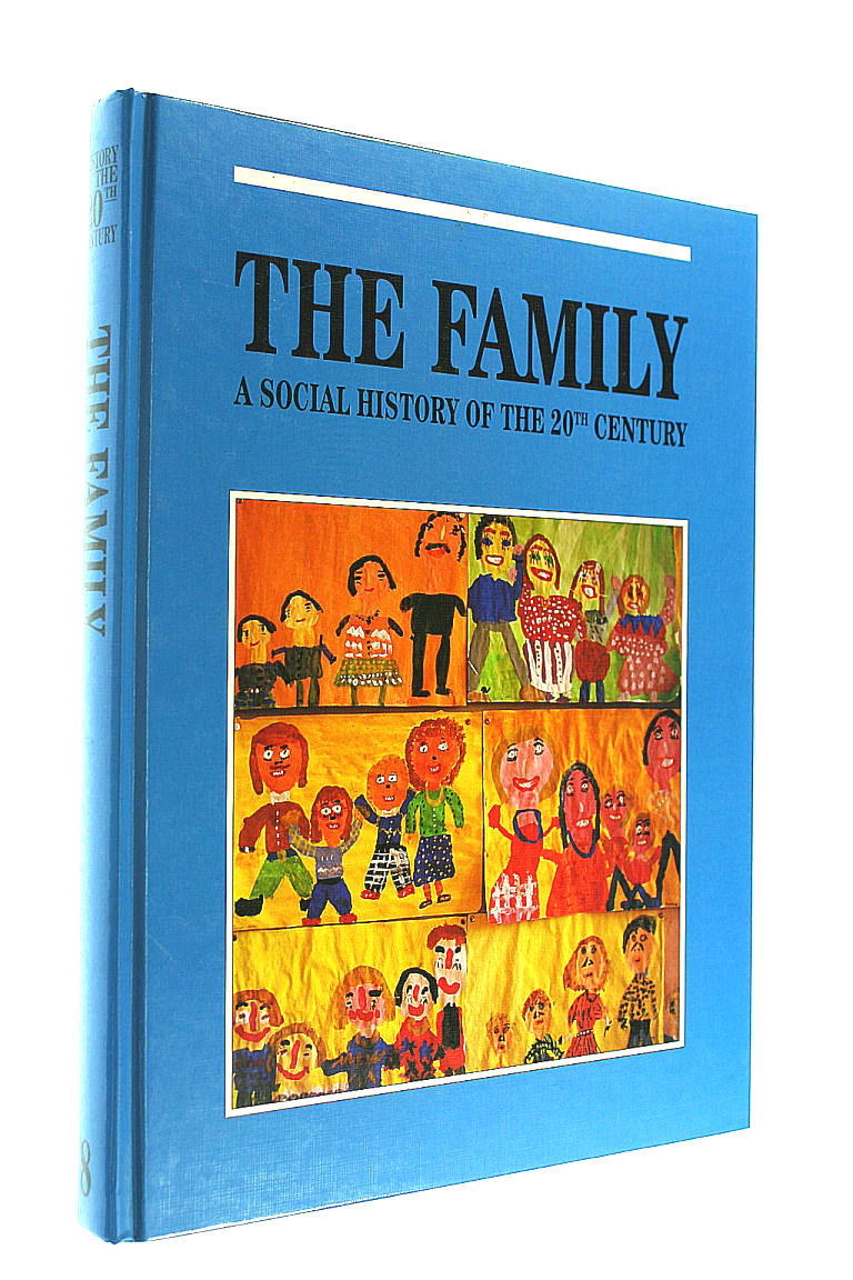 Image for The Family, A Social History of the Twentieth Century