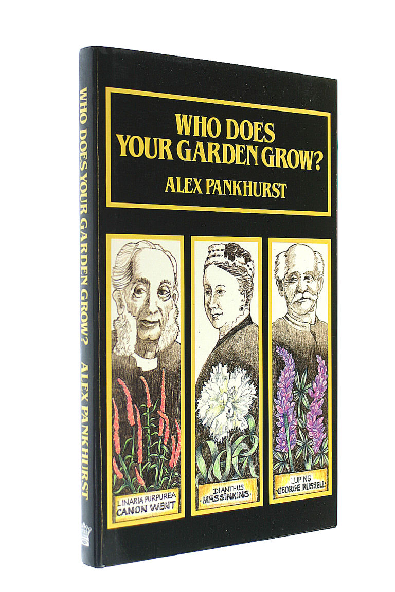 PANKHURST, ALEX - Who Does Your Garden Grow?
