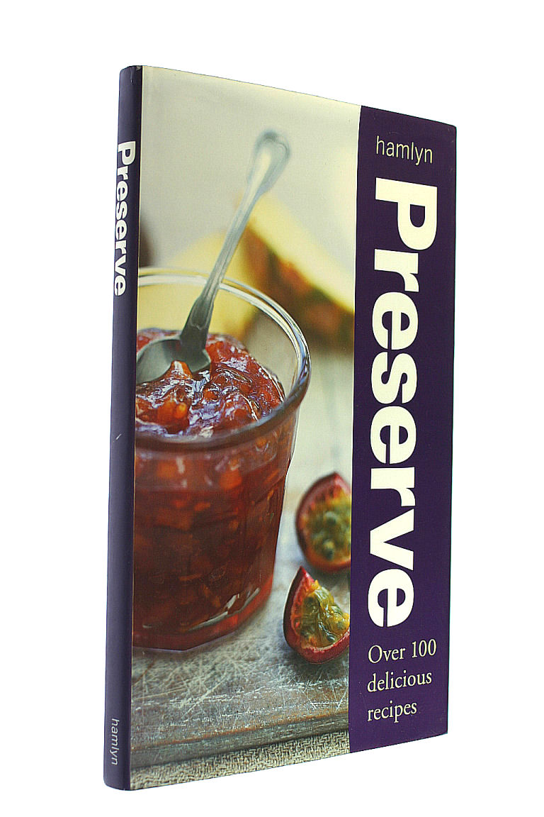 Image for Preserve: Over 100 delicious recipes (Cookery)