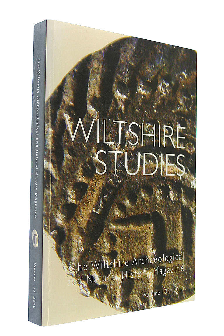 Image for Wiltshire Studies: The Wiltshire Archaeological and Natural History Magazine, Vol. 103, 2010