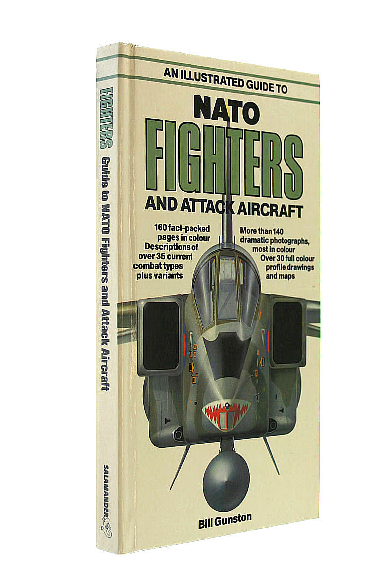 An Illustrated Guide to N. A. T. O. Fighters and Attack Aircraft, Gunston, Bill