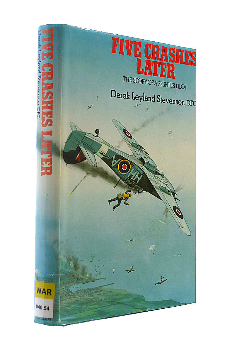 Five Crashes Later: The Story of a Fighter Pilot, Stevenson, D.L.