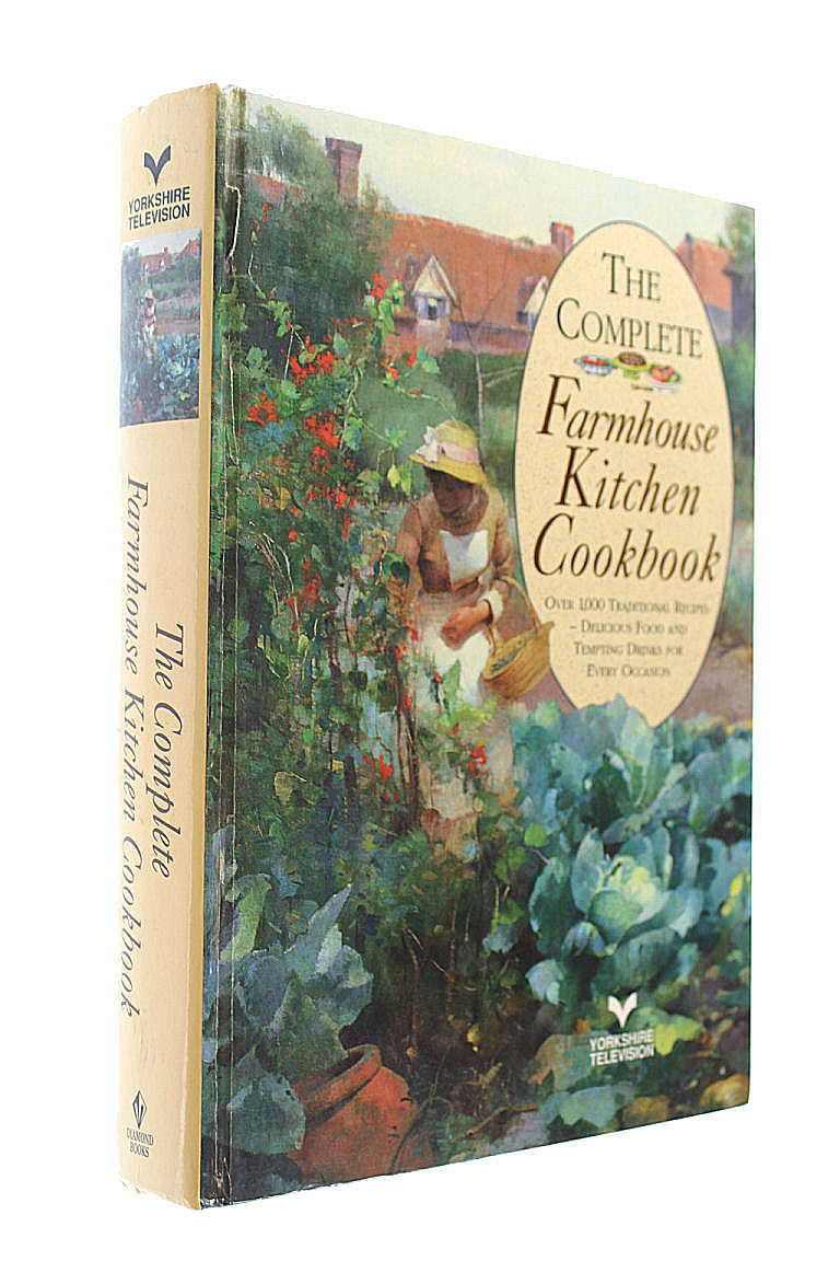 The Complete Farmhouse Kitchen Cookbook, Mary Watts [Editor]
