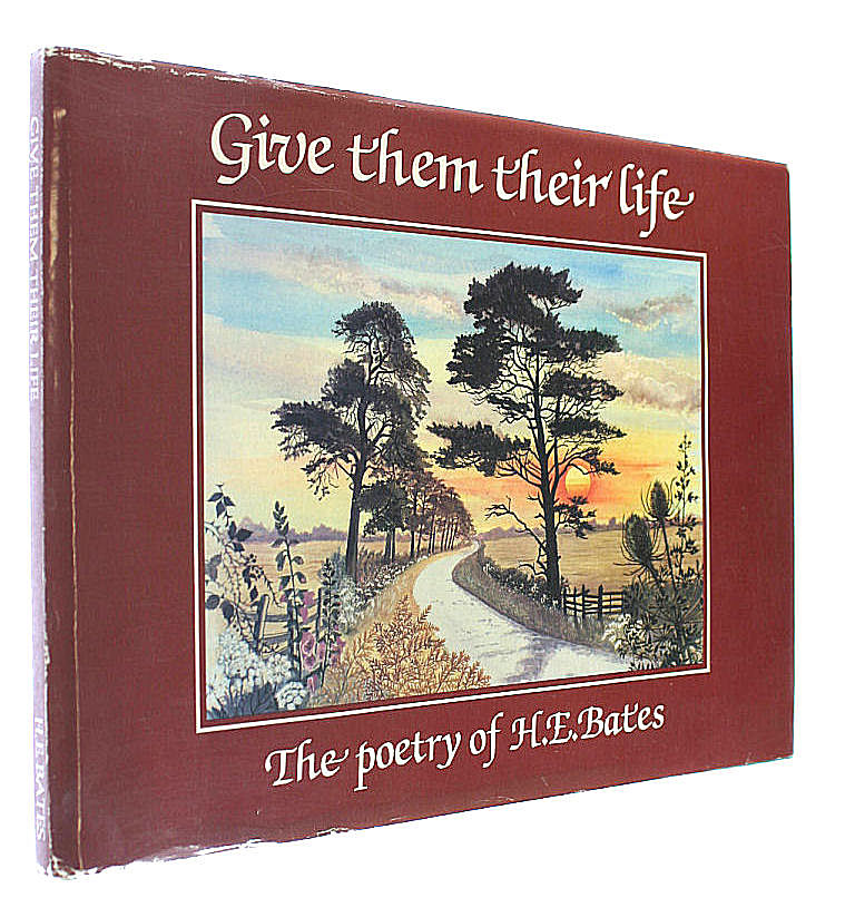 Give Them Their Life: Poetry, Bates, H. E.; Eads, Peter [Editor]