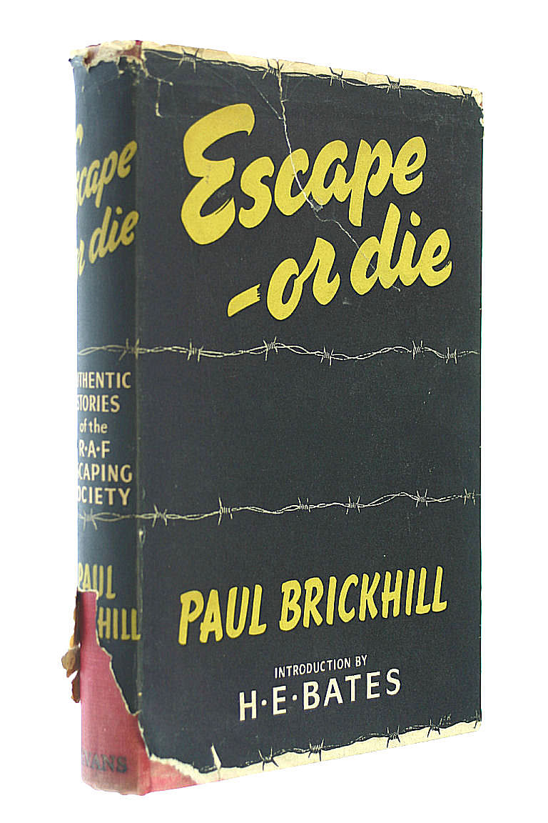 Escape- or die: Authentic stories of the R.A.F. Escaping Society, Brickhill, Paul