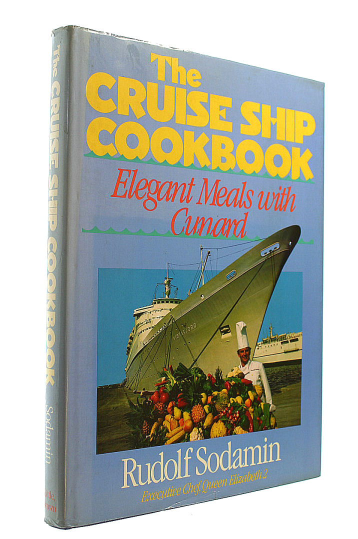 Image for Cruise Ship Cookbook: Elegant Meals from the Cunard Lines