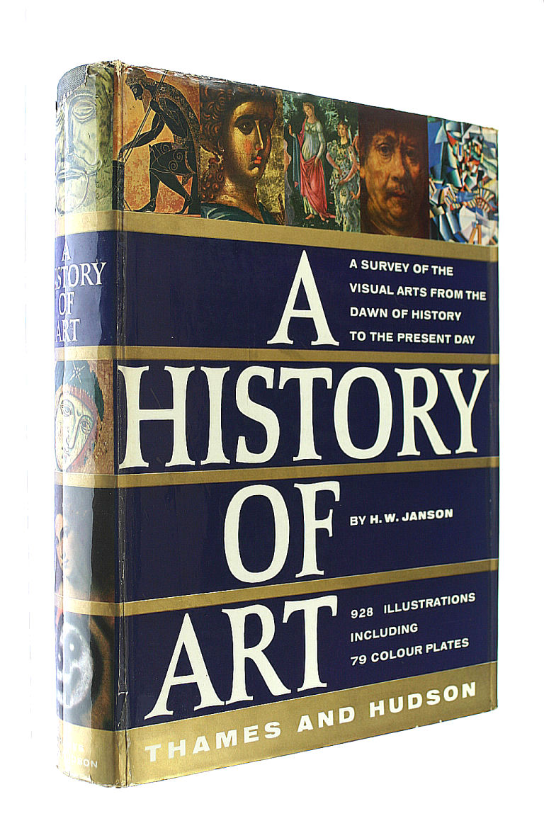 A History of Art. A survey of the visual arts from the dawn of history to the present day. 928 illustrations including 79 colour plates, H W Janson; Dora Jane Janson