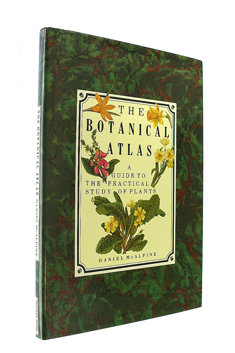 Botanical Atlas, The: A Guide to the Practical Study of Plants, McAlpine, Daniel