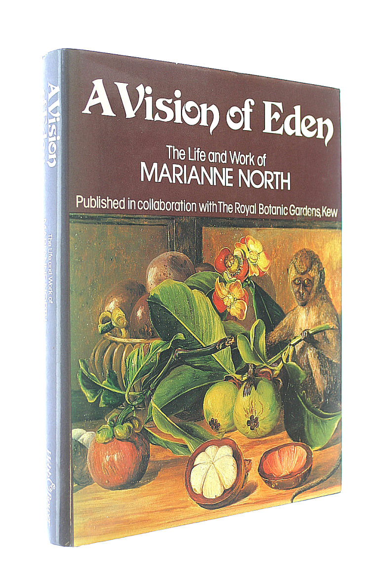 A Vision of Eden: The Life and Work of Marianne North, North, Marianne; Bateman, Graham [Editor]