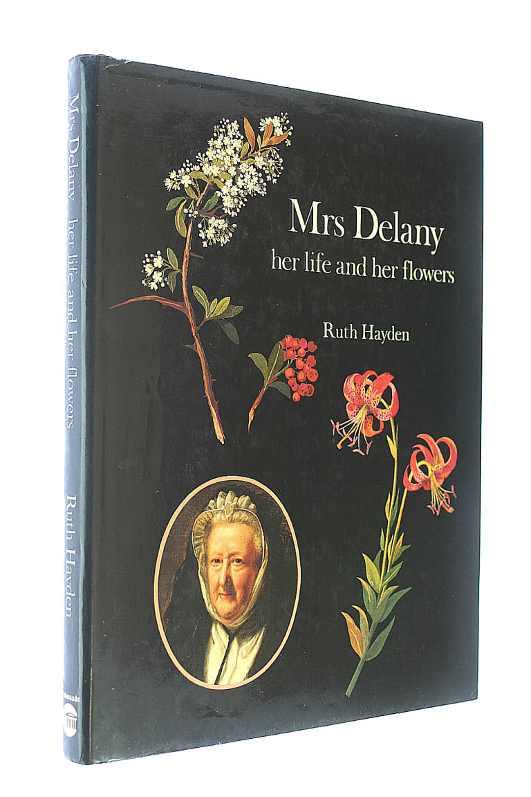 Mrs. Delany: Her Life and Her Flowers, Hayden, Ruth