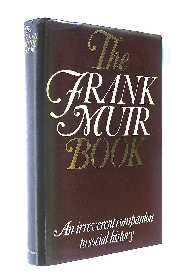 Image for The Frank Muir Book: An Irreverent Companion to Social History