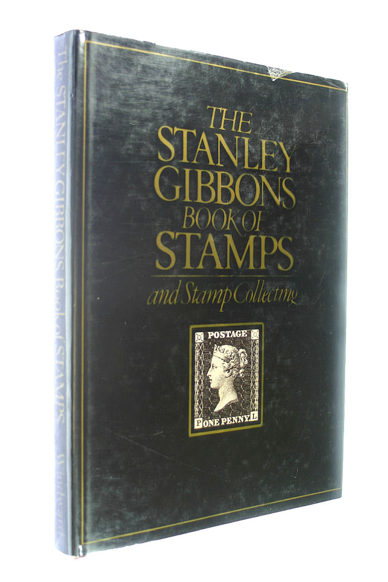 Image for The Stanley Gibbons book of stamps: And stamp collecting