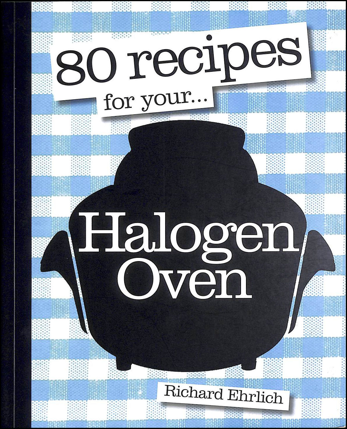 Image for 80 Recipes for your, Halogen Oven