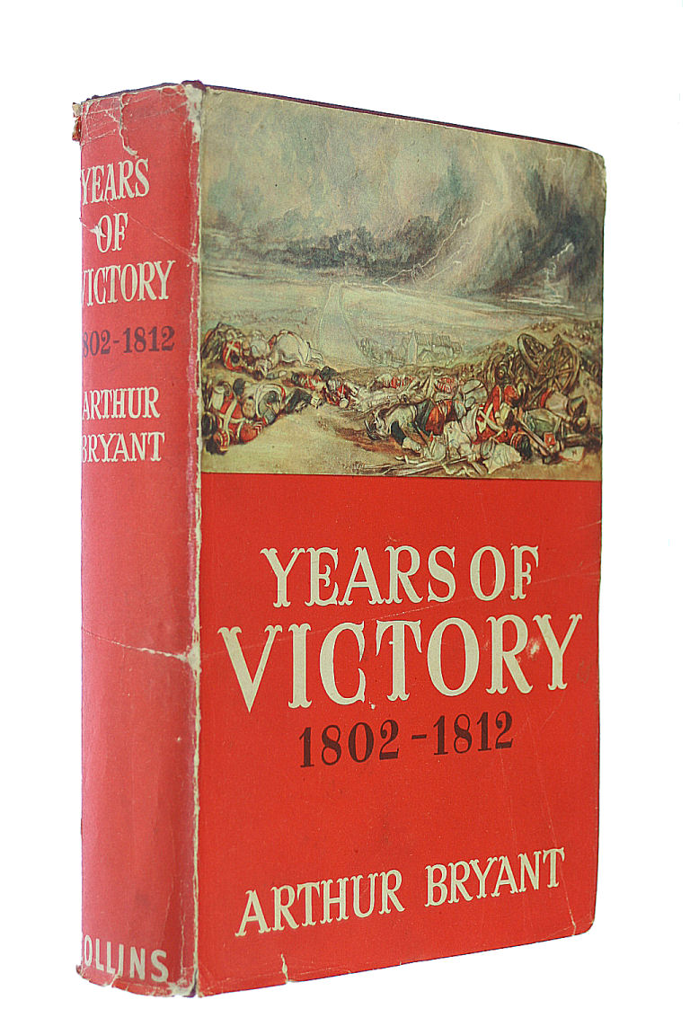 YEARS OF VICTORY: 1802-1812., Bryant, Arthur.