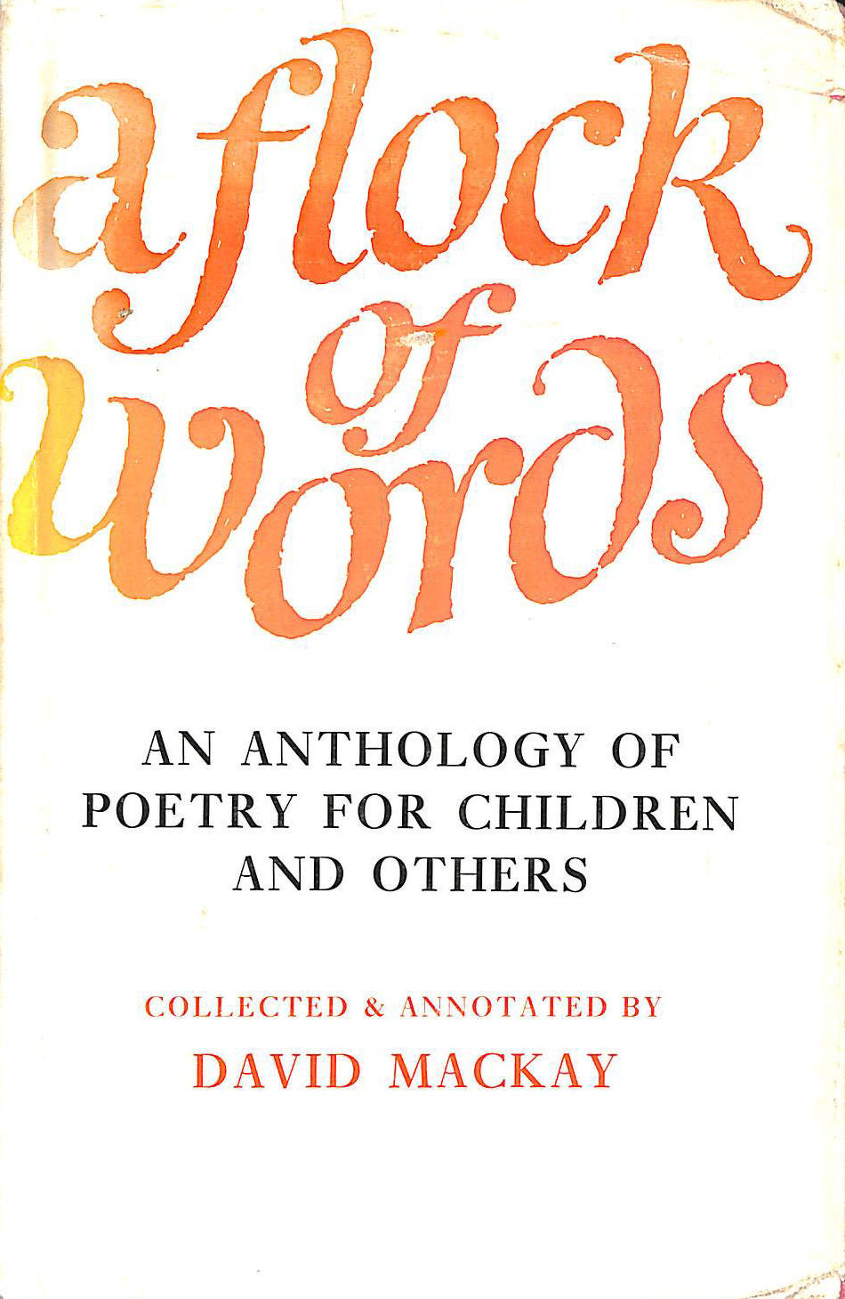 MACKAY, DAVID [EDITOR]; GILL, MARGERY [ILLUSTRATOR]; - A Flock of Words