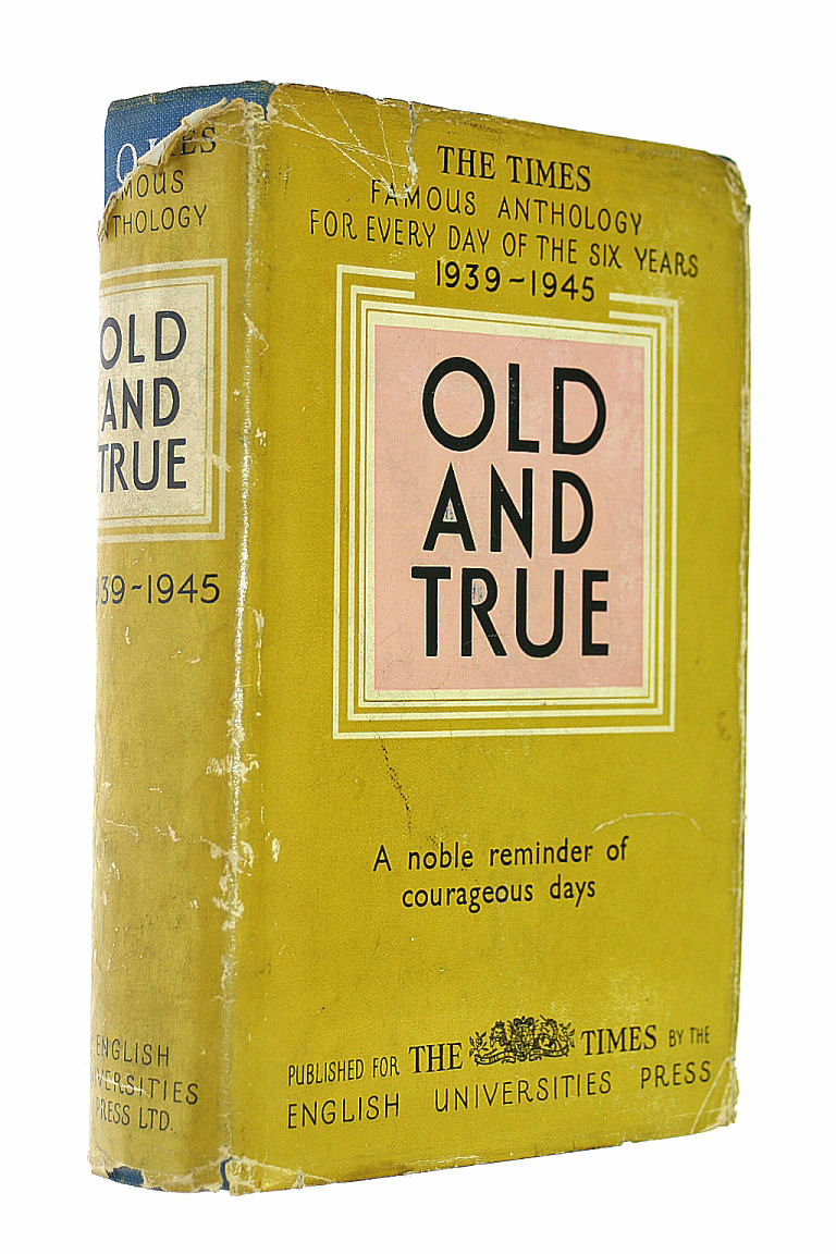 Old and True an Extemporary Anthology 1939-1945