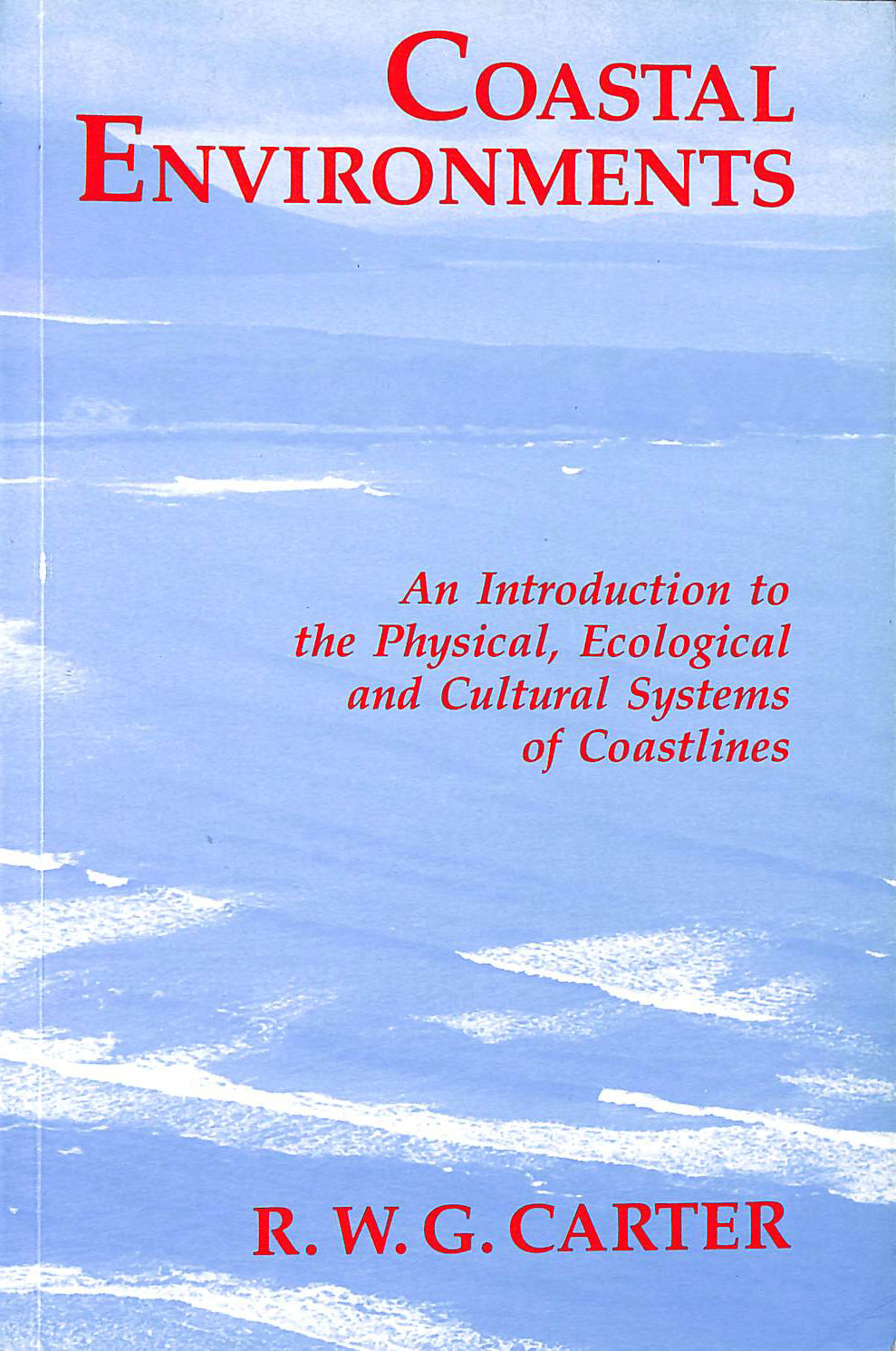 Image for Coastal Environments: An Introduction to the Physical, Ecological, and Cultural Systems of Coastlines