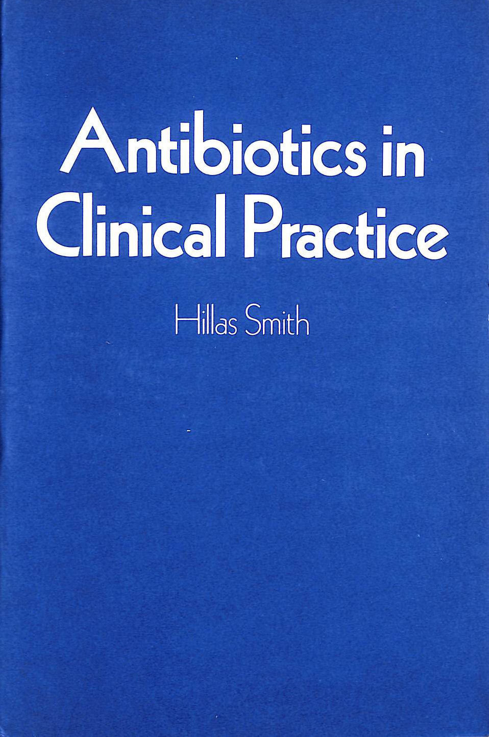 Image for Antibiotics in Clinical Practice