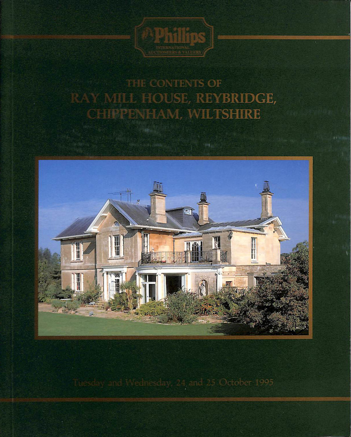 Image for The Contents of Ray Mill House, Reybridge, Chippenham, Wiltshire. Phillips auction catalogue, 24 and 25 October, 1995