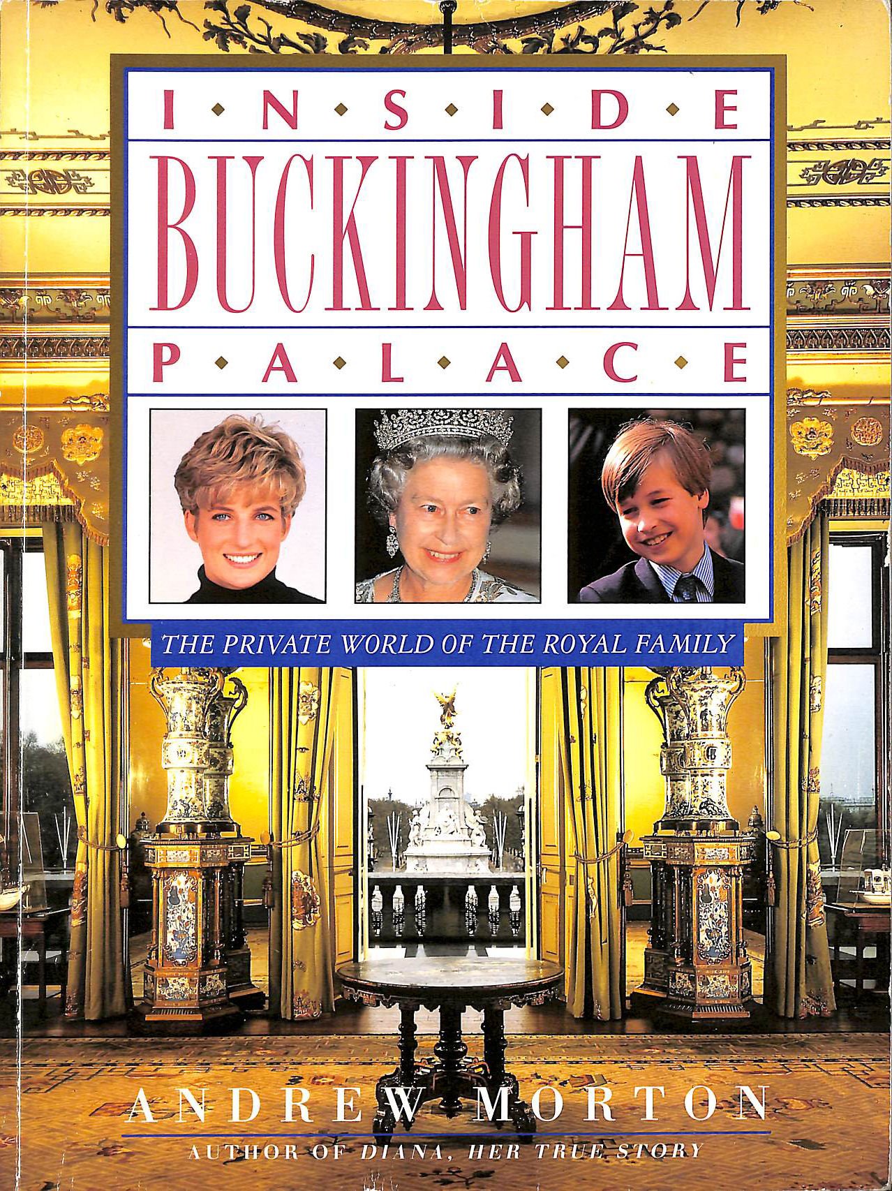 Image for Inside Buckingham Palace: The Private World of the Royal Family
