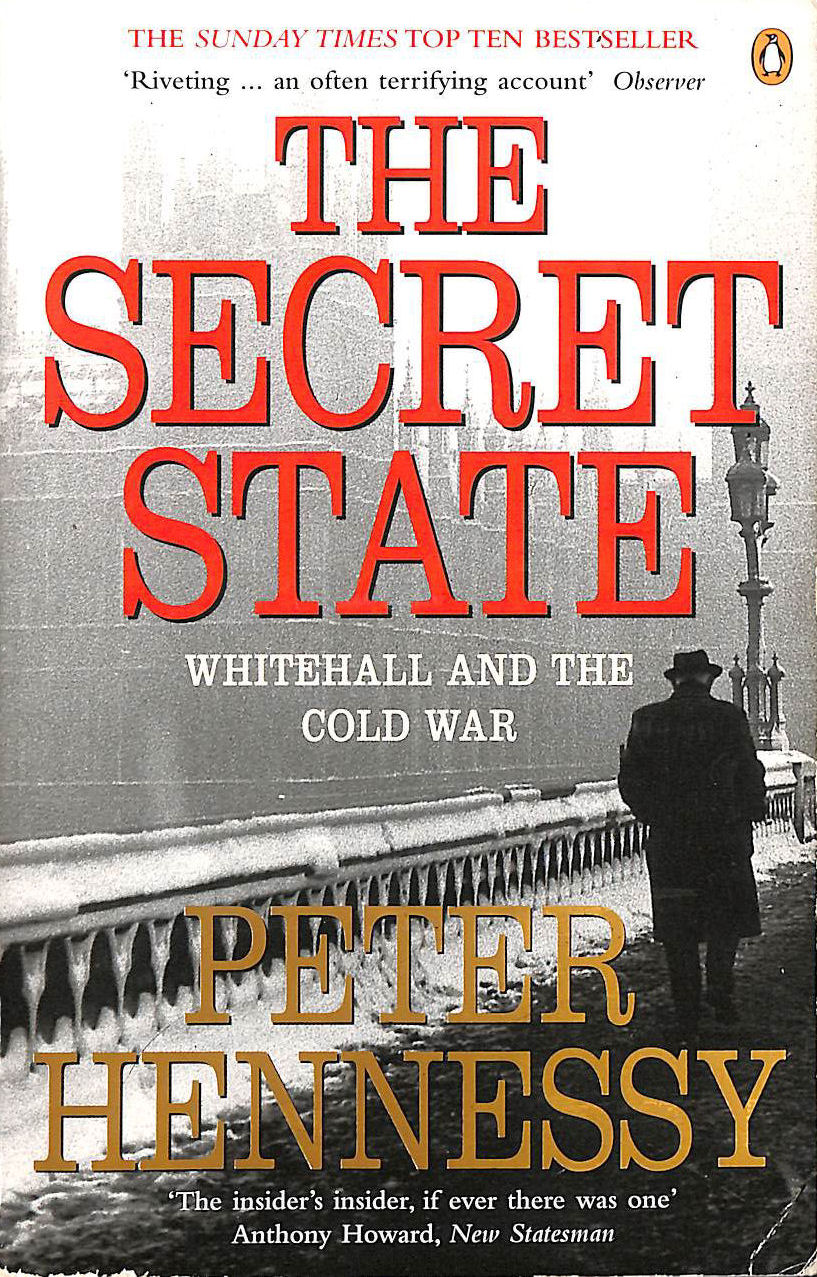 The Secret State: Whitehall and the Cold War, Hennessy, Peter