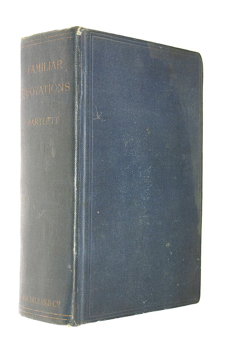 A Collection Of Familiar Quotations, With Complete Indices Of Authors And Subjects. New Edition. By J. Bartlett., Of Cambridge Mass John Bartlett; Nathan Haskell Dole