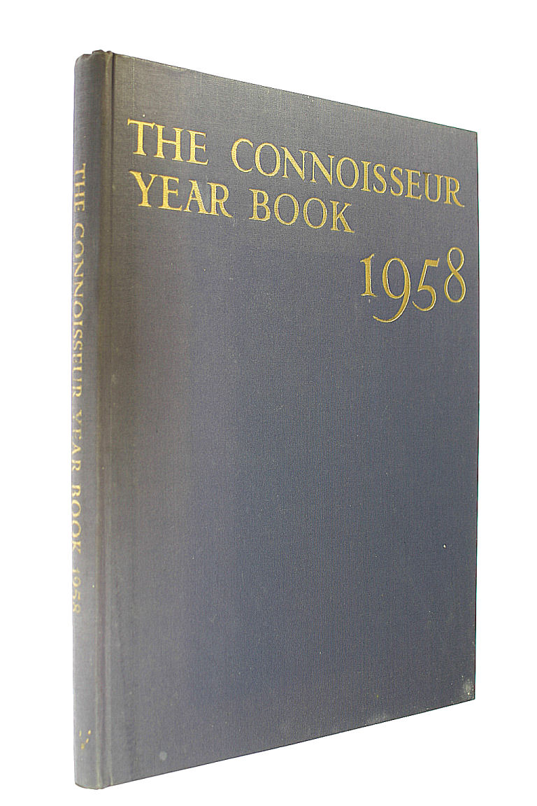 The Connoisseur Year Book 1958, L. G. G. Ramsey; Helen Comstock