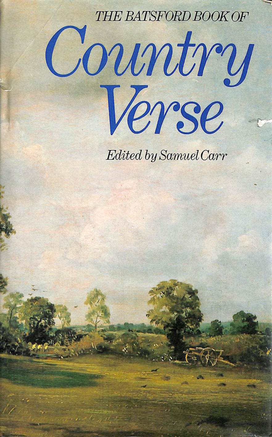 Batsford Book of Country Verse, Carr, Samuel [Editor]