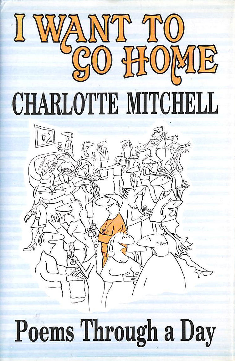 I Want to Go Home: Poems Through a Day, Mitchell, Charlotte
