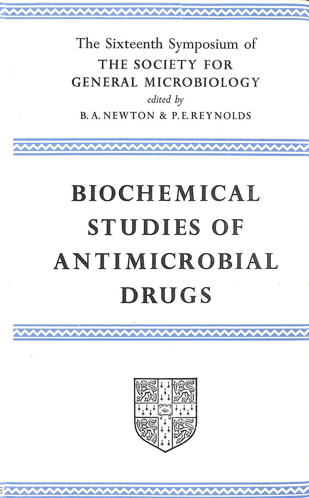 Image for Biochemical Studies of Antimicrobial Drugs: Sixteenth Symposium of the Society for General Microbiology Held at the Royal Institution, London April 1966