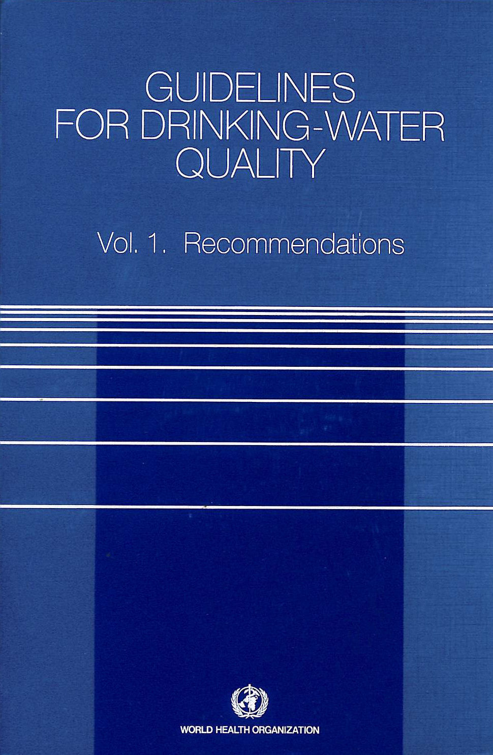 Image for Guidelines for Drinking-water Quality: Recommendations v. 1