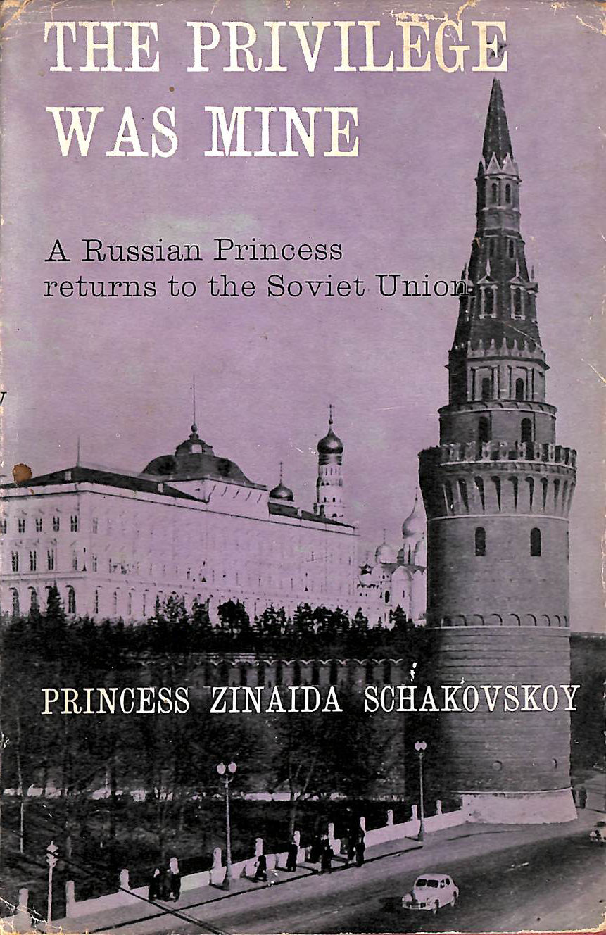 Image for The Privilege was Mine: A Russian princess returns to the Soviet Union