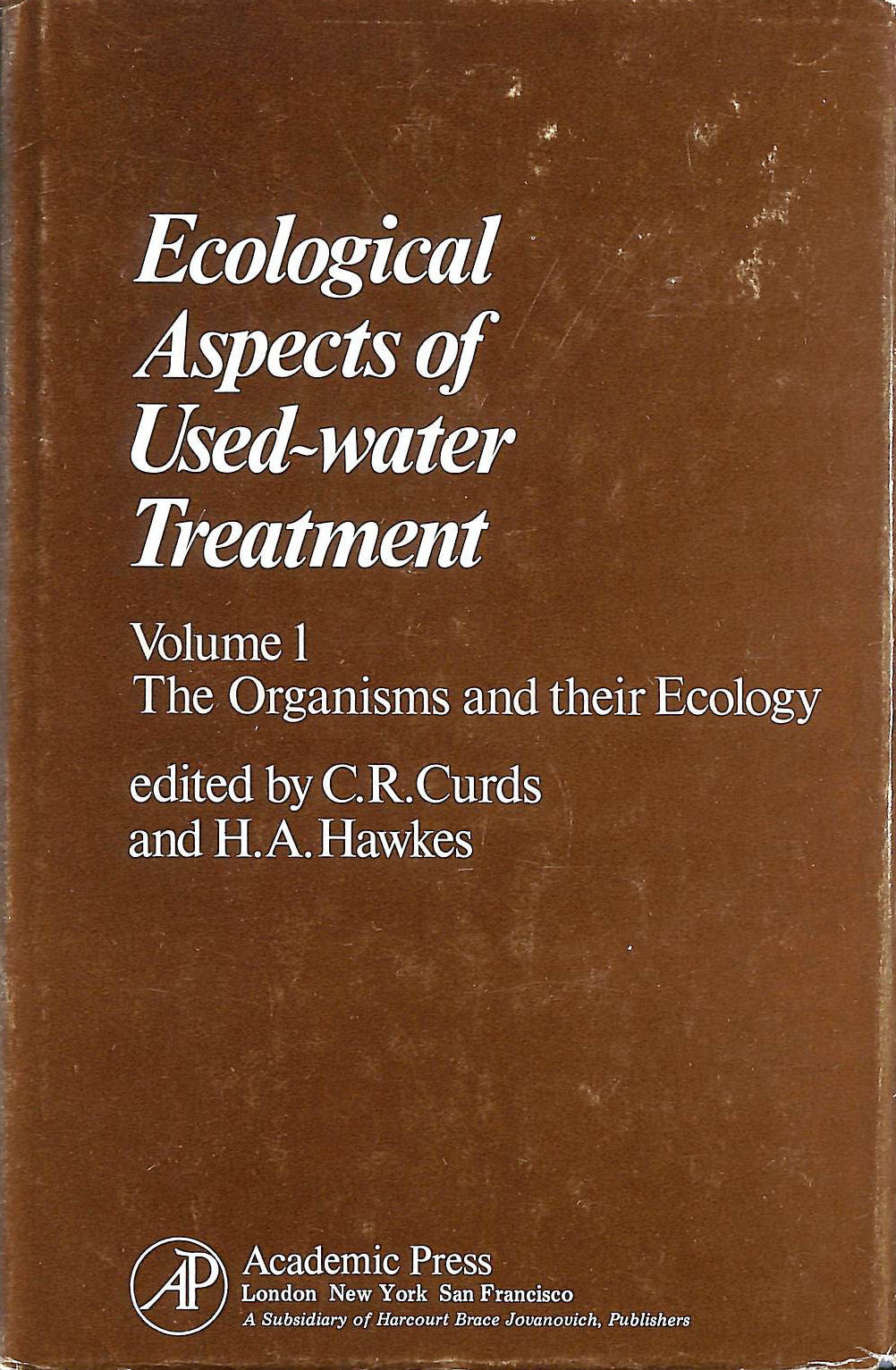 Image for Ecological Aspects of Used-water Treatment: The Organisms and Their Ecology v. 1