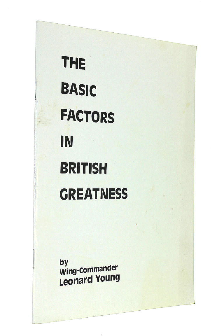 The Basic Factors in British Greatness, Wing-Commander Leonard Young