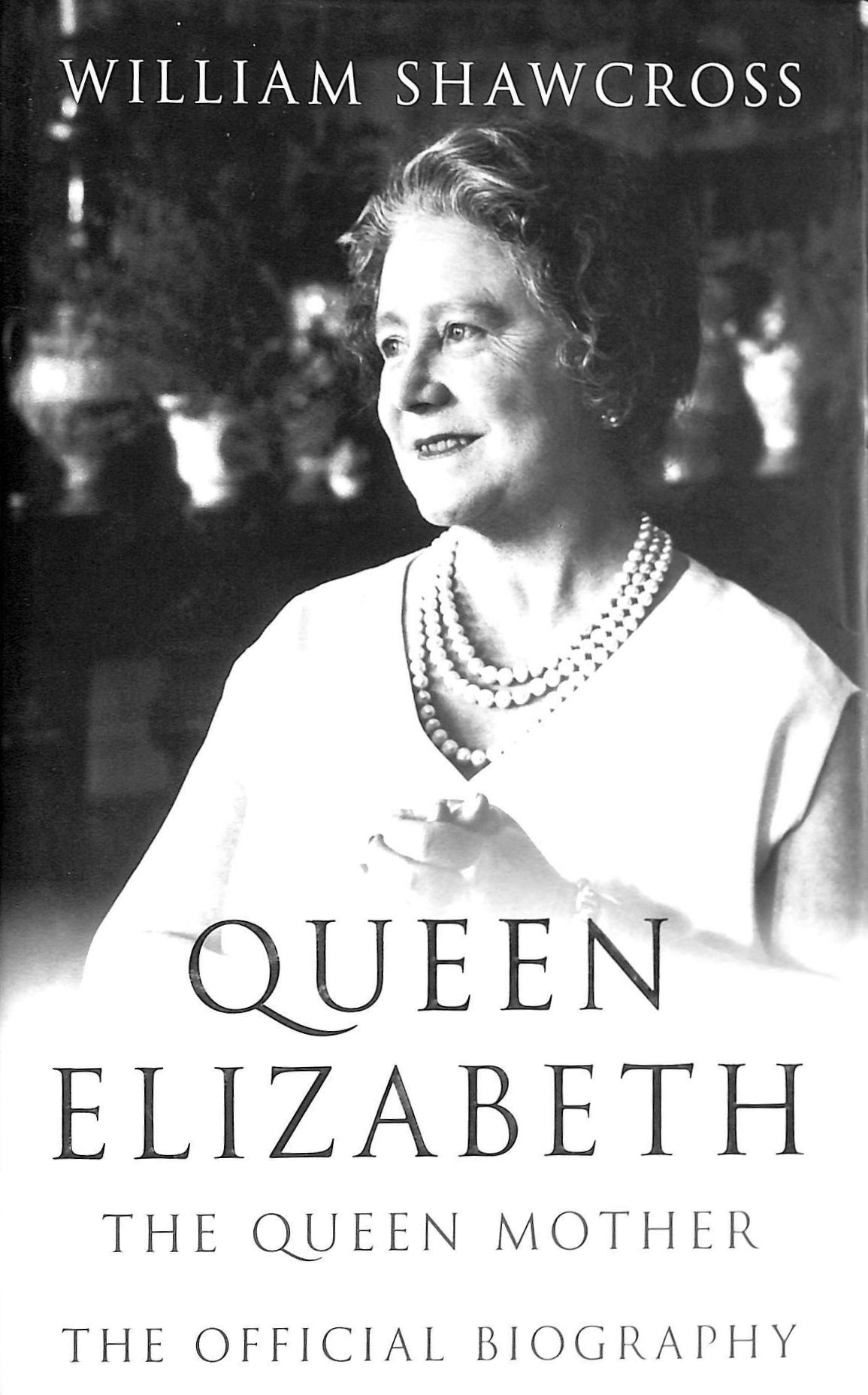 Image for Queen Elizabeth the Queen Mother: The Official Biography