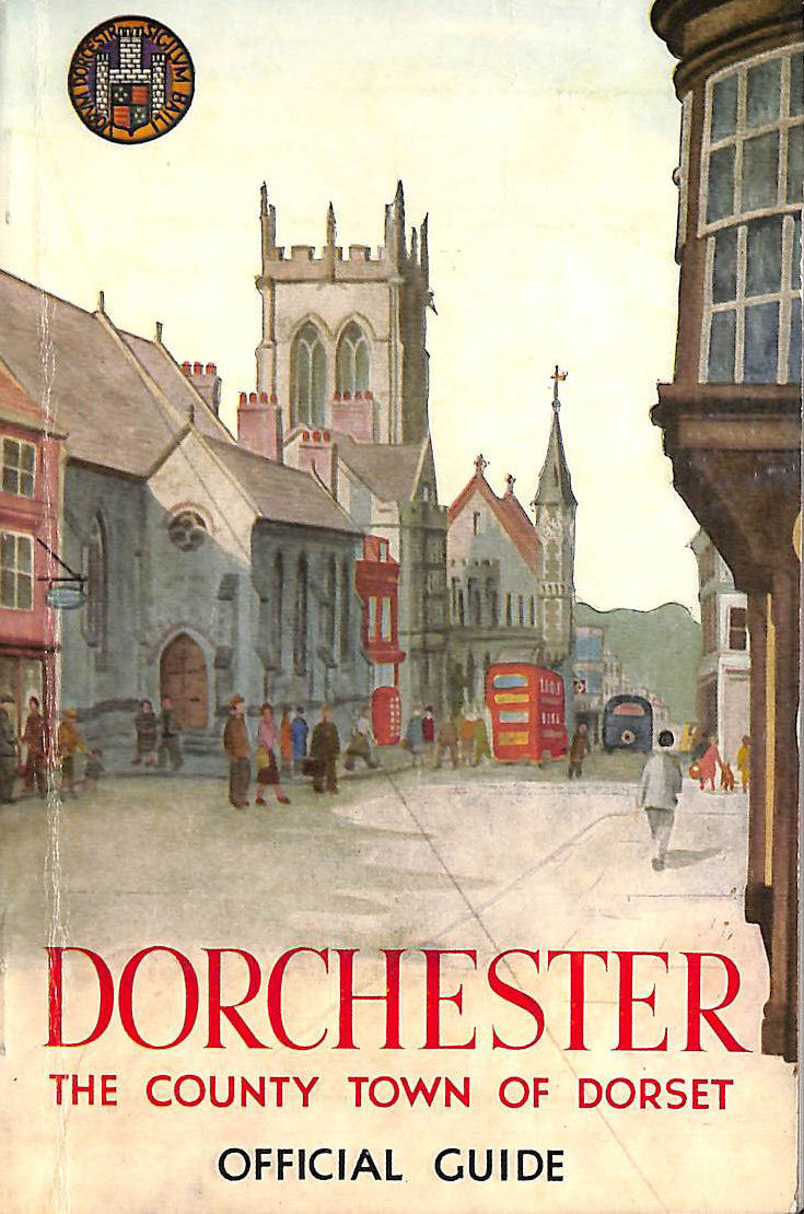 Image for Dorchester- The County Town of Dorset 1