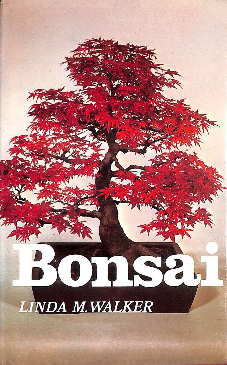 WALKER, LINDA M. - Bonsai