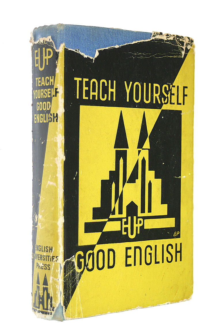 Image for Teach Yourself Good English ... Based on the work by G. H. Thornton ... Completely revised and enlarged by Kathleen Baron (E.U.P. Books.)