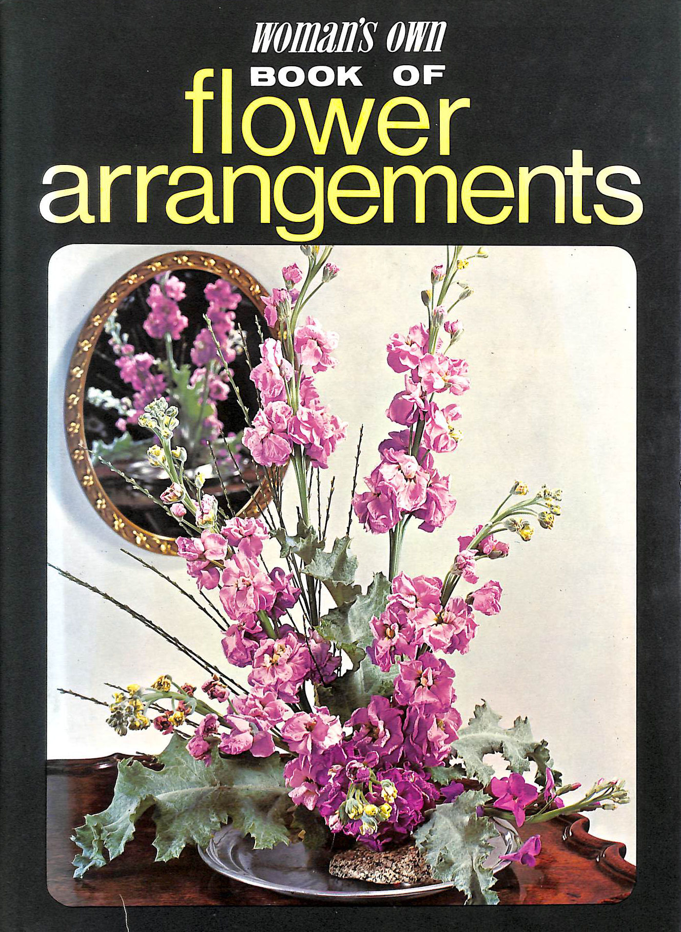 Image for Woman's Own book of Flower Arrangements