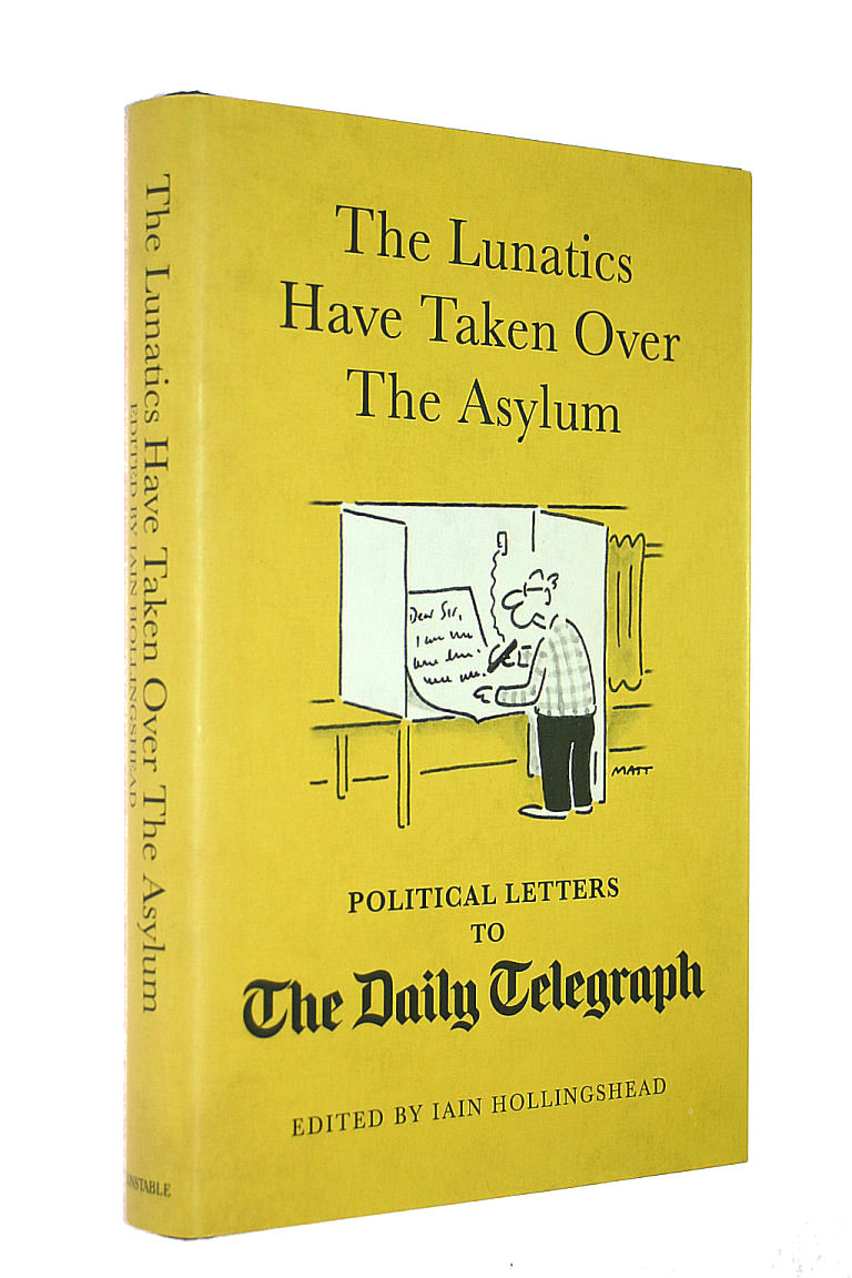 Image for The Lunatics Have Taken Over the Asylum: Political Letters to The Daily Telegraph (Daily Telegraph Letters)