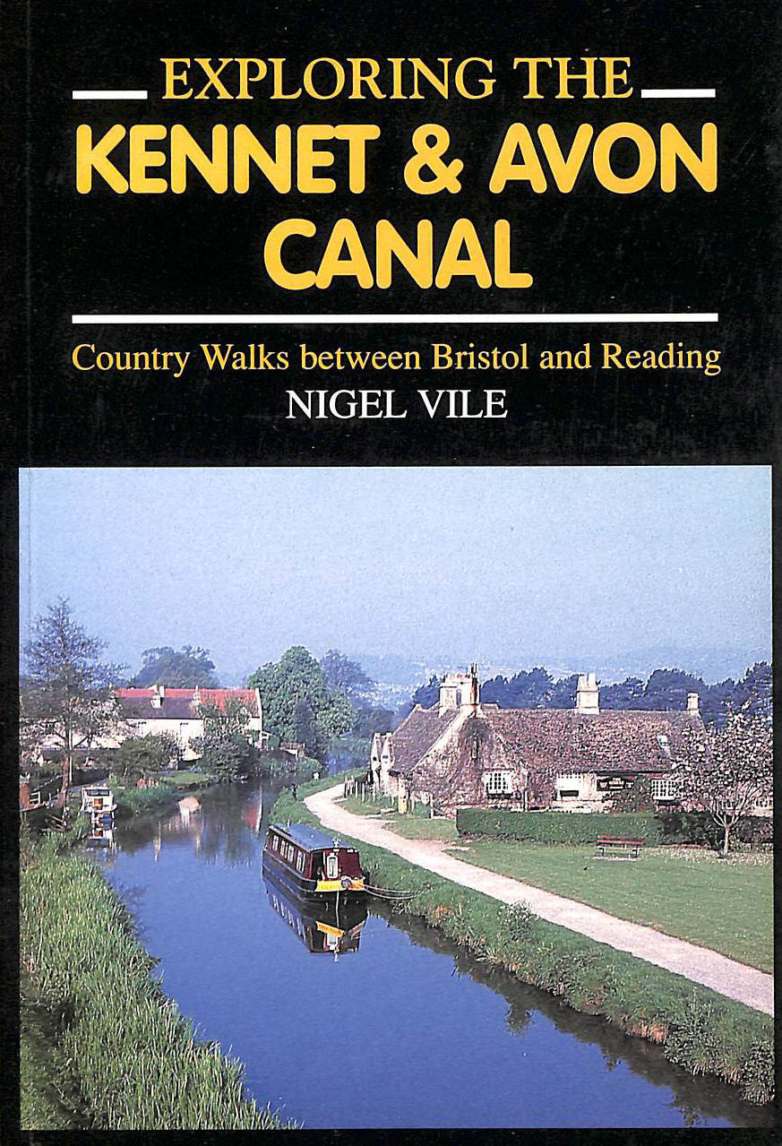 Image for Exploring the Kennet and Avon Canal: Country walks between Bristol and Reading.