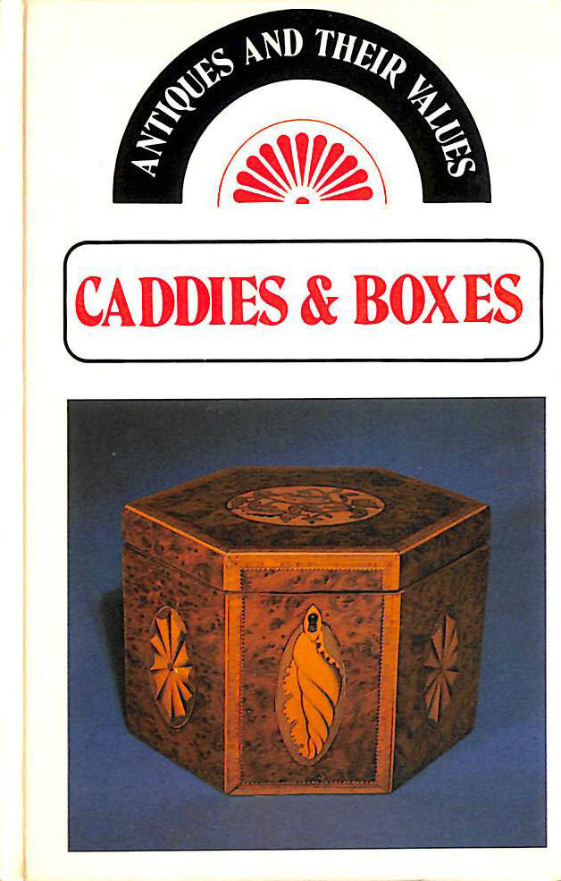 Image for Caddies and Boxes (Antiques & Their Values)