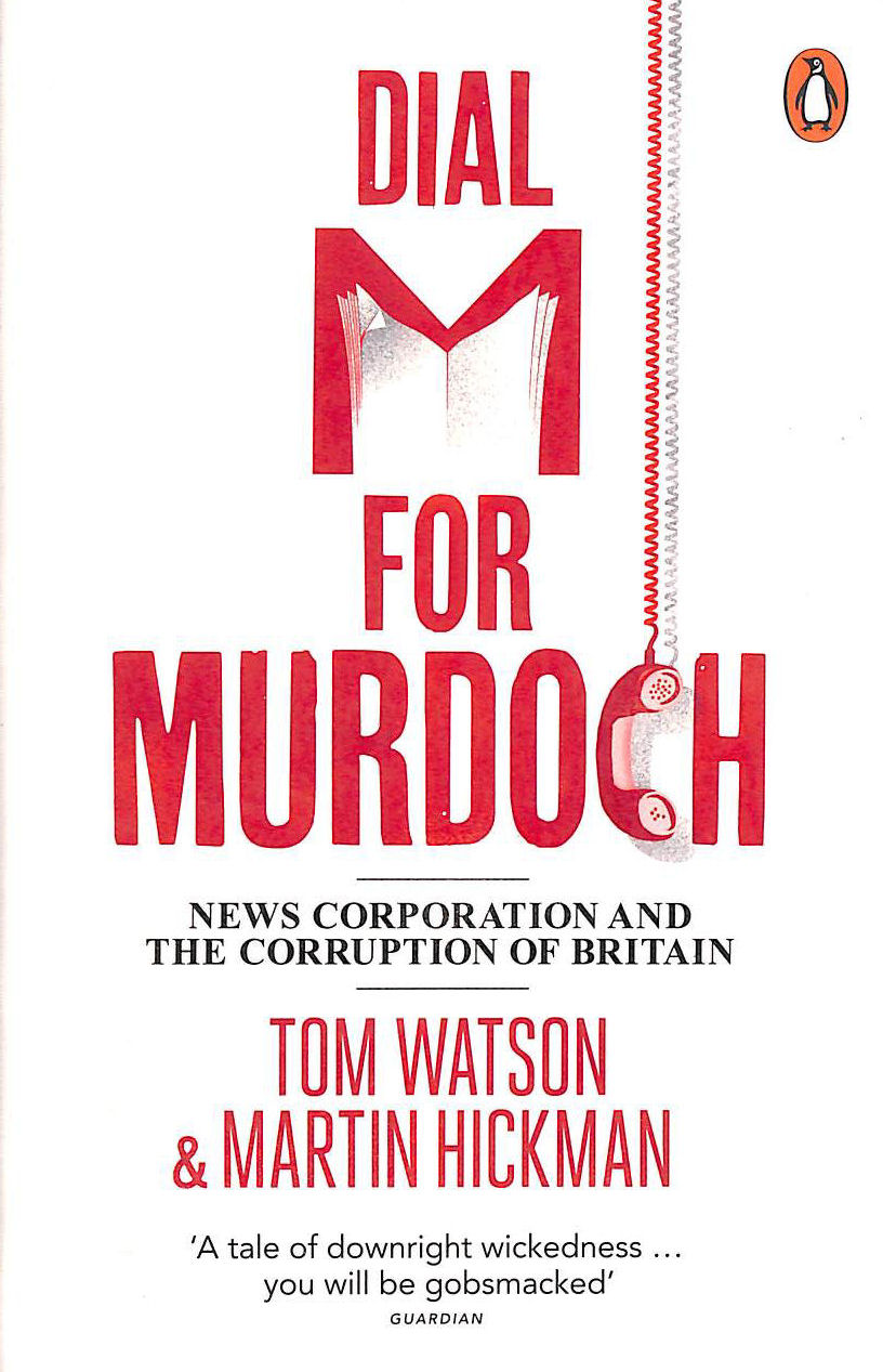 Image for Dial M for Murdoch: News Corporation and the Corruption of Britain