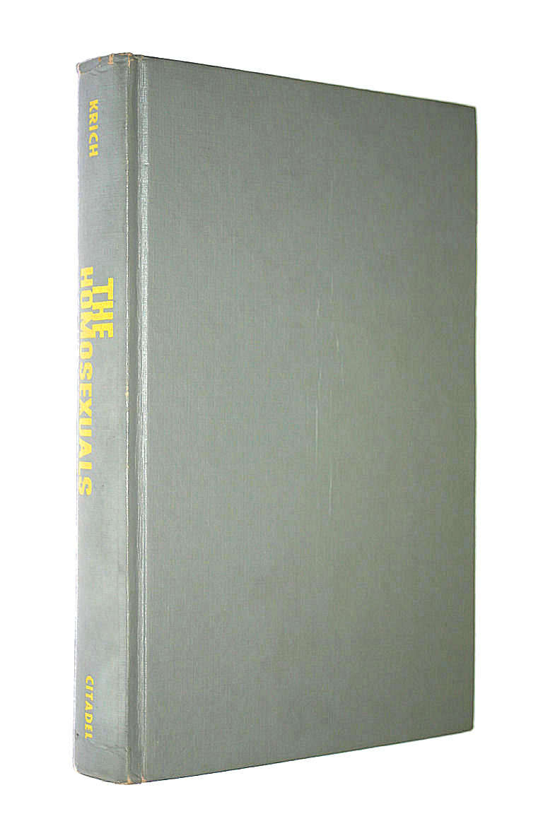 Image for The Homosexuals, as seen by themselves and thirty authorities. Edited by A. M. Krich