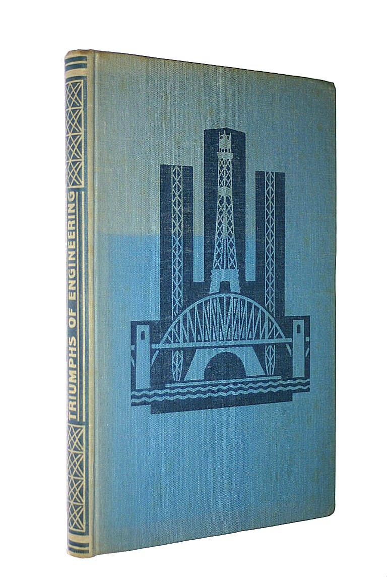 Image for TRIUMPHS OF ENGINEERING: A RECORD OF GREAT MODERN ACHIEVEMENTS IN MAN's DIFFICULT AND DANGEROUS CONQUEST OF NATURE.