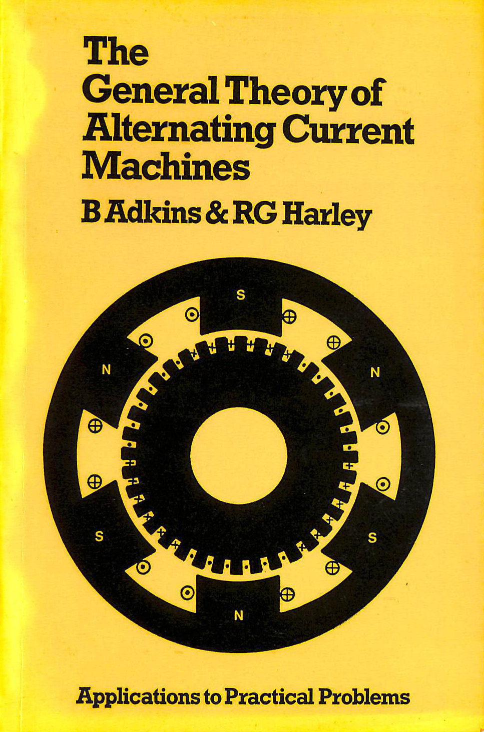 Image for The General Theory of Alternating Current Machines: Application to Practical Problems: Applications to Practical Problems (Science Paperbacks)