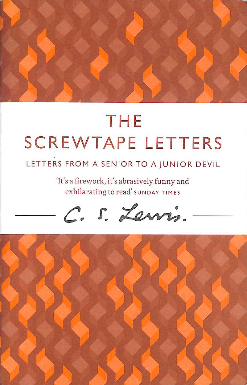 LEWIS, C. S. - The Screwtape Letters: Letters from a Senior to a Junior Devil (C. S. Lewis Signature Classic) (C. Lewis Signature Classic)
