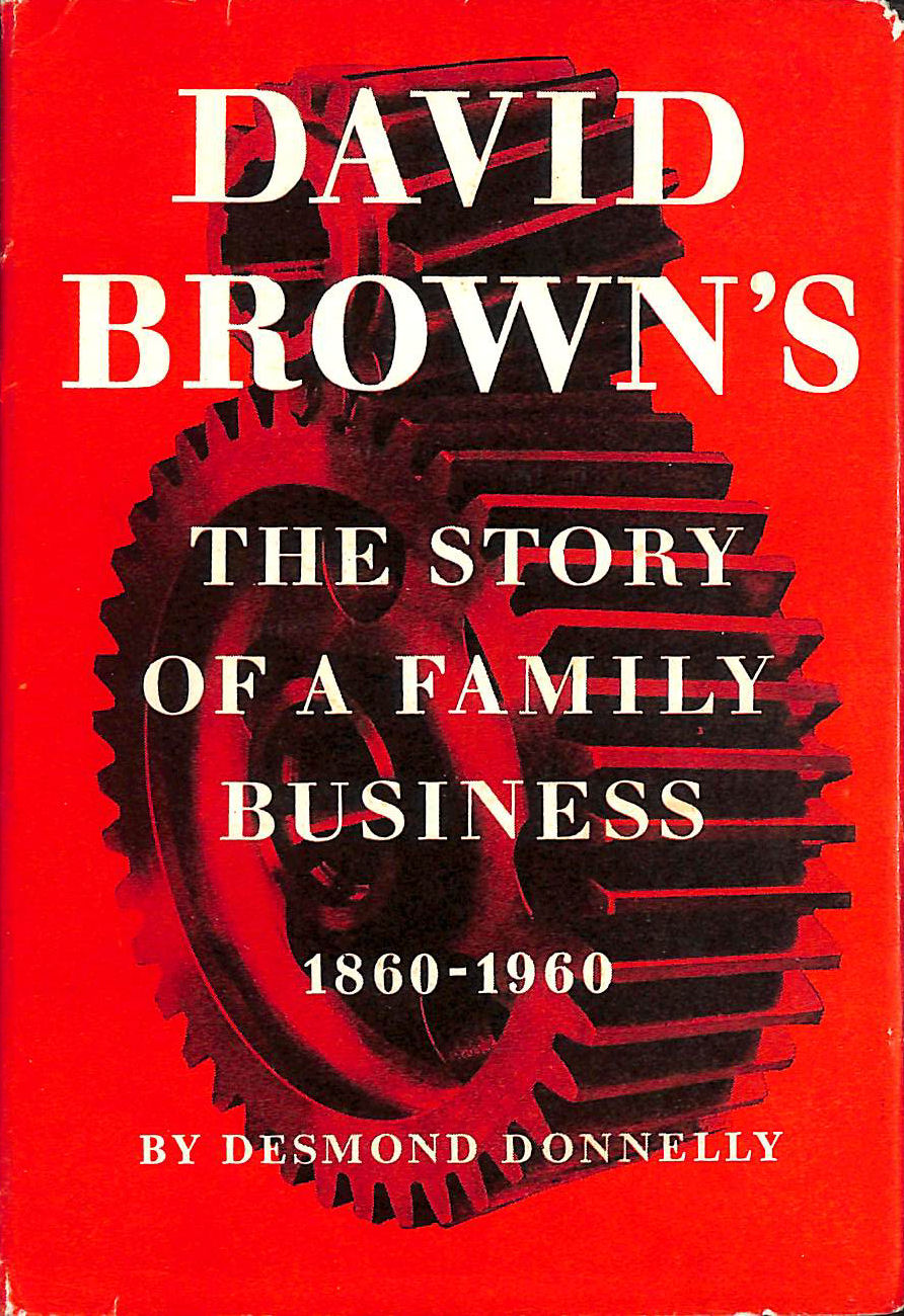Image for David Brown's: The story of a family business 1860-1960