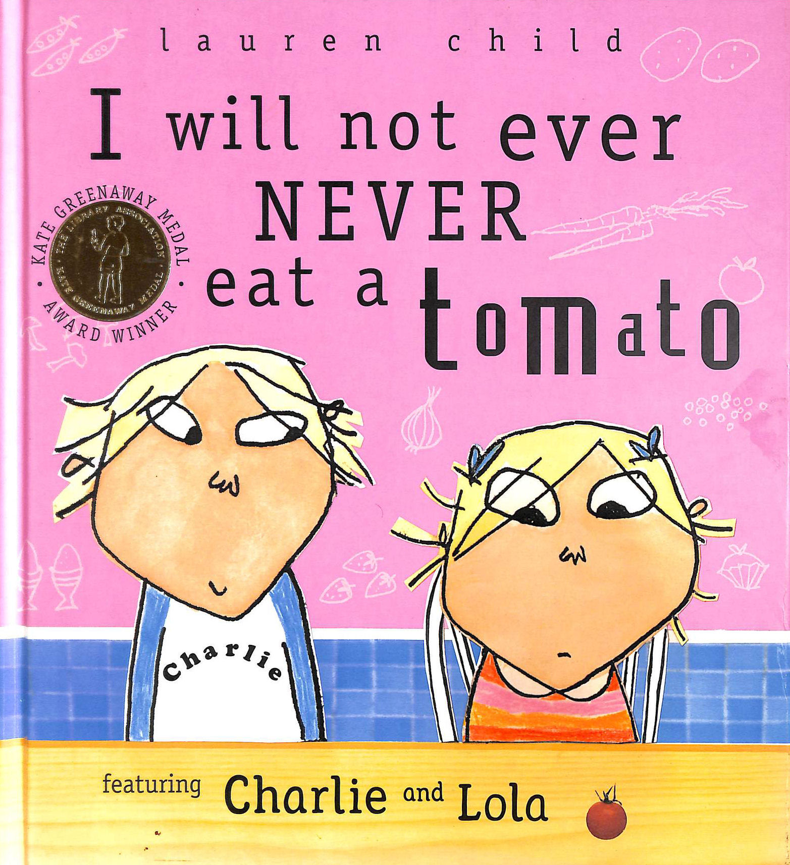 Image for I Will Not Ever, Never Eat a Tomato